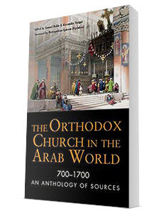 Cover Art - The Orthodox Church in the Arab World (700–1700): An Anthology of Sources